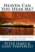 Heaven Can You Hear Me? ebook by Peter James, Gian Temperilli