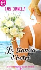 La stanza d'hotel (eLit) ebook by Cara Connelly