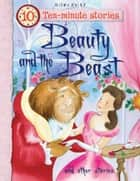 Beauty and the Beast and Other Stories ebook by Miles Kelly