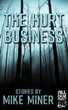 The Hurt Business ebook by Mike Miner