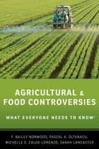 Agricultural and Food Controversies ebook by F. Bailey Norwood,Pascal A. Oltenacu,Michelle S. Calvo-Lorenzo,Sarah Lancaster