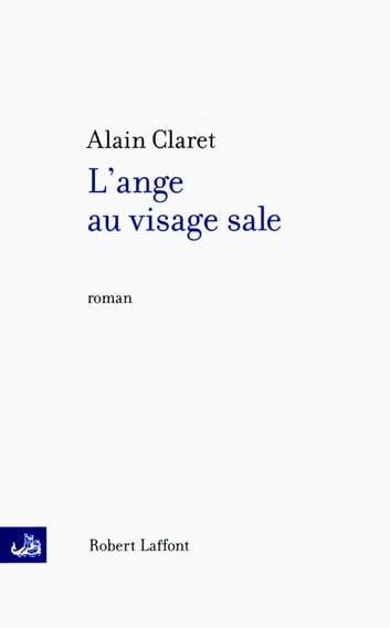L'Ange au visage sale ebook by Alain CLARET
