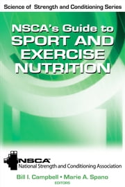 NSCA's Guide to Sport and Exercise Nutrition ebook by National Strength and Conditioning Association,Todd Miller