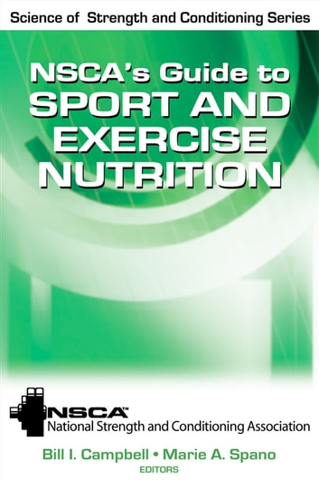 NSCA's Guide to Sport and Exercise Nutrition ebook by