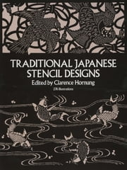 Traditional Japanese Stencil Designs ebook by Clarence Hornung