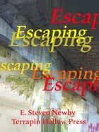 Escaping ebook by E. Steven Newby