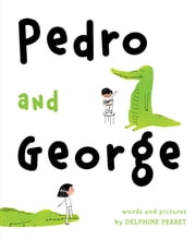 Pedro and George - with audio recording ebook by Delphine Perret,Delphine Perret