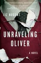 Unraveling Oliver ebook by Liz Nugent