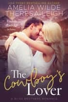 The Cowboy's Lover ebook by Amelia Wilde, Theresa Leigh