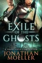 Exile of the Ghosts ebook by Jonathan Moeller