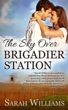 The Sky over Brigadier Station ebook by Sarah Williams