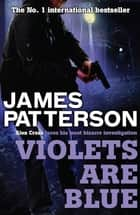 Violets are Blue ebook by James Patterson, James Patterson