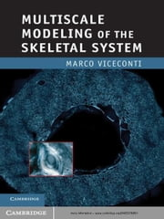 Multiscale Modeling of the Skeletal System ebook by Kobo.Web.Store.Products.Fields.ContributorFieldViewModel