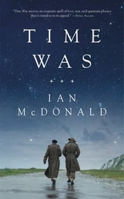 Time Was ebook by Ian McDonald