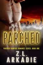 Parched ebook by Z.L. Arkadie