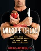 Men's Health Muscle Chow ebook by Gregg Avedon