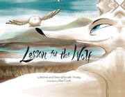 A Lesson for the Wolf ebook by Rachel Qitsualik-Tinsley,Sean Qitsualik-Tinsley,Alan Cook