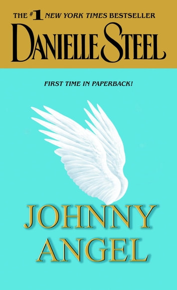 Johnny Angel - A Novel ebook by Danielle Steel