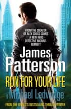 Run For Your Life - (Michael Bennett 2). A heart-racing New York crime thriller eBook by James Patterson