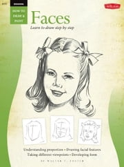 Drawing: Faces - Learn to paint step by step ebook by Walter Foster