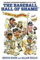 Baseball Hall of Shame™ ebook by Bruce Nash,Allan Zullo