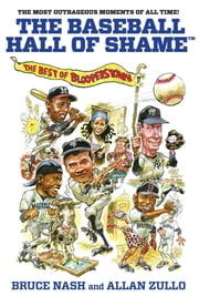 Baseball Hall of Shame™ - The Best of Blooperstown ebook by Bruce Nash,Allan Zullo