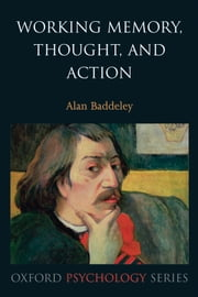 Working Memory, Thought, and Action ebook by Alan Baddeley