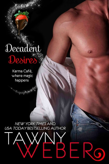 Decadent Desires: A Karma Café Novella ebook by Tawny Weber