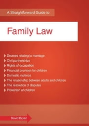 Straightforward Guide To Family Law, A (revised Edition) - A concise introduction to all aspects of family law ebook by David Bryan