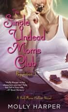 The Single Undead Moms Club ebook by Molly Harper