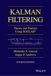 Kalman Filtering - Theory and Practice with MATLAB ebook by Mohinder S. Grewal,Angus P. Andrews