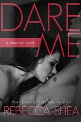 Dare Me ebook by Rebecca Shea