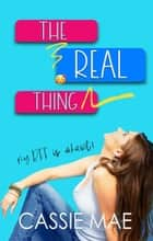 The Real Thing - Quirky Girls ebook by Cassie Mae