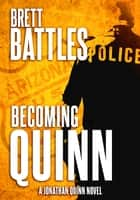 Becoming Quinn ebook by Brett Battles