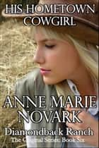 His Hometown Cowgirl ebook by