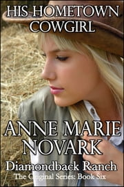 His Hometown Cowgirl ebook by Anne Marie Novark