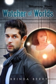 Watcher of Worlds - Whispering Woods, #3 ebook by Brinda Berry