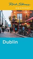 Rick Steves Snapshot Dublin ebook by Rick Steves, Pat O'Connor