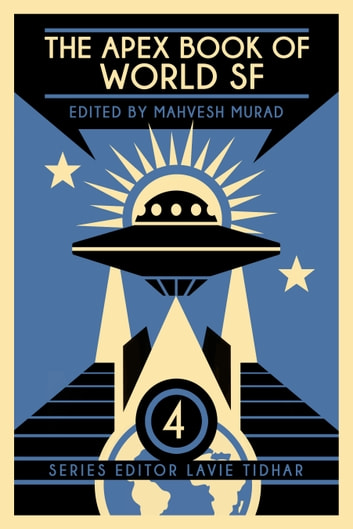 The Apex Book Of World Sf Volume 4 Ebook By Lavie Tidhar