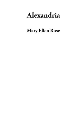 Alexandria ebook by Mary Ellen Rose