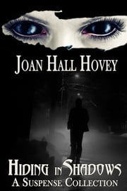 Hiding in Shadows ebook by Joan Hall Hovey