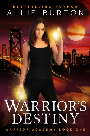 Warrior's Destiny - Warrior Academy Book One ebook by Allie Burton