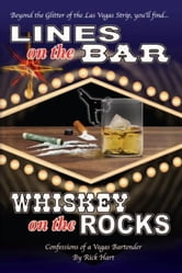 Lines on the Bar ... Whiskey on the Rocks ebook by Rick Hart