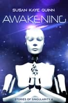Awakening - Stories of Singularity 4 ebook by