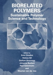 Biorelated Polymers - Sustainable Polymer Science and Technology ebook by Emo Chiellini,Helena Gil,Gerhart Braunegg,Johanna Buchert,Paul Gatenholm,Maarten van der Zee