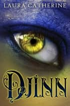 Djinn - Djinn, #1 ebook by Laura Catherine