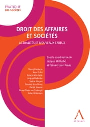 Droit des affaires et sociétés - Actualités et nouveaux enjeux (Droit belge) ebook by Jacques Malherbe (sous la coordination de), Edouard-Jean Navez (sous la coordination de), Collectif