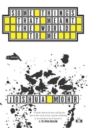 Some Things That Meant the World English to Me ebook by Mohr, Joshua