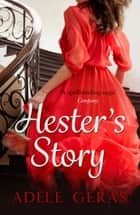 Hester's Story ebook by Adèle Geras