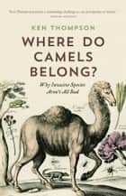 Where Do Camels Belong? ebook by Dr. Ken Thompson